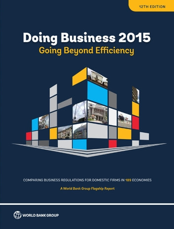 Doing Business 2015 - Going Beyond Efficiency ebook by World Bank