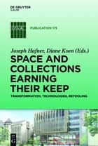 Space and Collections Earning their Keep ebook by Joseph Hafner,Diane Koen