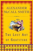 The Lost Art of Gratitude ebook by Alexander McCall Smith