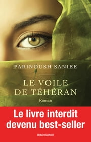 Le Voile de Téhéran ebook by Parinoush SANIEE,Odile DEMANGE