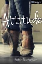 Attitude ebook by Robin Stevenson
