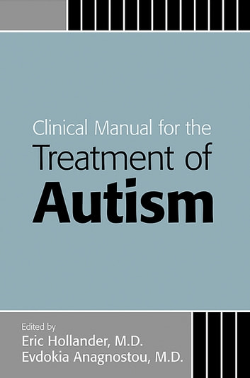 Clinical Manual for the Treatment of Autism ebook by