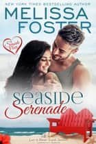 Seaside Serenade - A Seaside Summers Short Story ebook by Melissa Foster