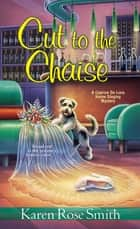 Cut to the Chaise ekitaplar by Karen Rose Smith