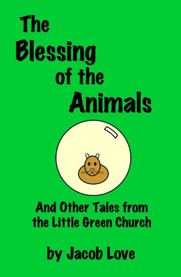 The Blessing of the Animals ebook by Jacob Love