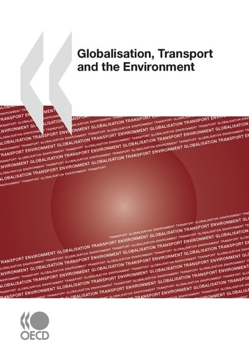 Globalisation, Transport and the Environment ebook by Collective