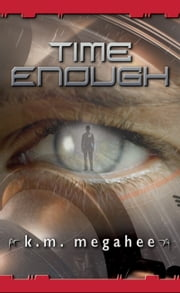 Time Enough ebook by K. M. Megahee