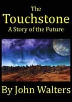 The Touchstone ebook by John Walters