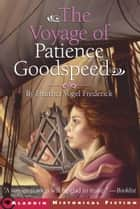 The Voyage of Patience Goodspeed ebook by Heather Vogel Frederick