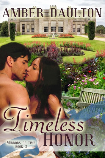 Timeless Honor - Mirrors of Time, #3 ebook by Amber Daulton
