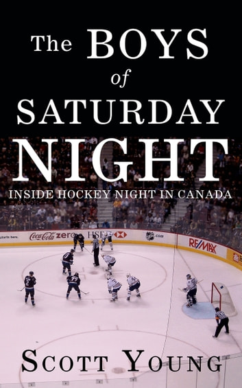 The Boys Of Saturday Night ebook by Scott Young