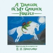 A Dragon in My Garden - Firefly ebook by E.H. Hartland
