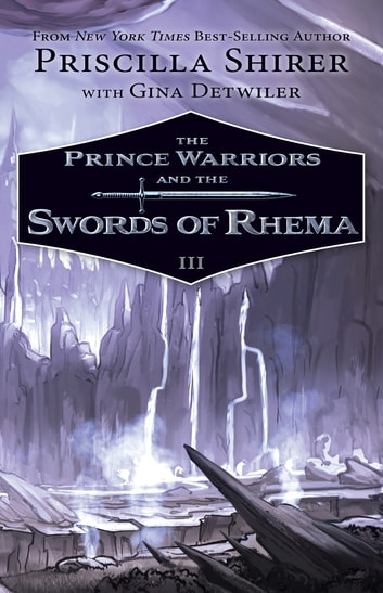 The Prince Warriors and the Swords of Rhema eBook by Priscilla Shirer,Gina Detwiler