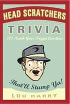 Head Scratchers Trivia ebook by Lou Harry