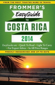 Frommer's EasyGuide to Costa Rica 2014 ebook by Eliot Greenspan