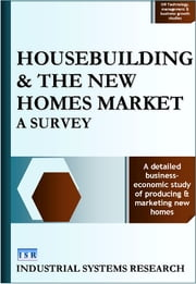 Housebuilding and the New Homes Market - A Survey ebook by Industrial Systems Research