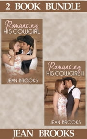 (2 Book Box Set) Romancing His Cowgirl: 1 & 2 - Romancing His Cowgirl, #4 ebook by Jean Brooks
