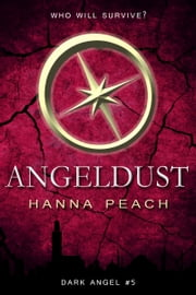 Angeldust (Dark Angel #5) ebook by Hanna Peach