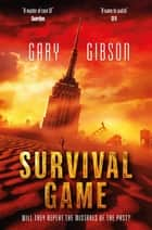 Survival Game ebook by Gary Gibson