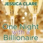 One Night With a Billionaire audiobook by Jessica Clare