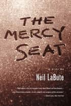 The Mercy Seat - A Play ebook by