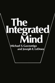 The Integrated Mind ebook by Michael S. Gazzaniga,Joseph E. LeDoux