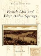 French Lick and West Baden Springs ebook by John Martin Smith