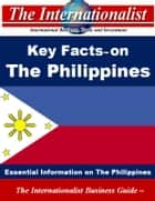 Key Facts on the Philippines - Essential Information on The Philippines ebook by Patrick W. Nee
