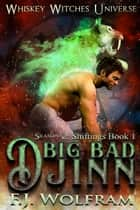 Big Bad Djinn - Whiskey Witches Universe Season 2, #1 ebook by F.J. Wolfram