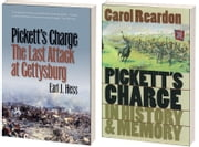 Pickett's Charge, July 3 and Beyond, Omnibus E-book - Includes Pickett's Charge—The Last Attack at Gettysburg by Earl J. Hess and Pickett's Charge in History and Memory by Carol Reardon ebook by Earl J. Hess,Carol Reardon