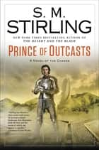Prince of Outcasts ebook by S. M. Stirling