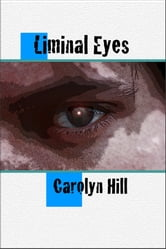 Liminal Eyes and Other Unsettling Tales ebook by Carolyn Hill