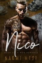 Nico (Book 3) - Esposito Family Mafia, #3 ebook by Naomi West