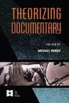 Theorizing Documentary ebook by Michael Renov