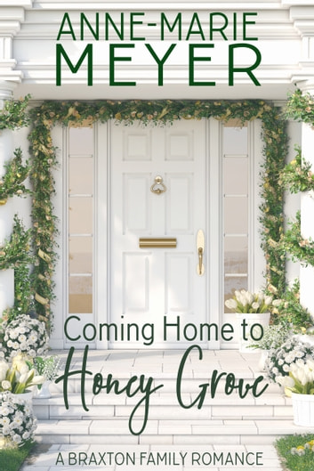 Coming Home to Honey Grove ebook by Anne-Marie Meyer