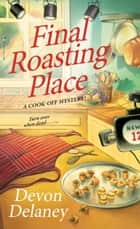 Final Roasting Place eBook by Devon Delaney