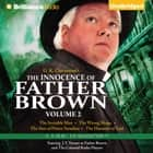 Innocence of Father Brown, Volume 2, The - A Radio Dramatization audiobook by