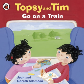 Topsy and Tim: Go on a Train - Go on a Train ebook by Jean Adamson