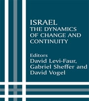 Israel - The Dynamics of Change and Continuity ebook by David Levi-Faur,Gabriel Sheffer,David Vogel