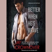 Better When He's Brave - A Welcome to the Point Novel audiobook by Jay Crownover
