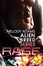 Rage - Alien Breed Series Buch 1 ebook by Melody Adams