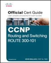 CCNP Routing and Switching ROUTE 300-101 Official Cert Guide ebook by Kevin Wallace