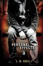 Personal Effects ebook by E. M. Kokie