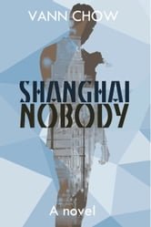 Shanghai Nobody ebook by Vann Chow