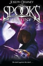 The Spook's Destiny - Book 8 ebook by Joseph Delaney