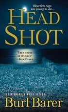 Head Shot ebook by Burl Barer
