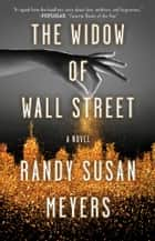 The Widow of Wall Street - A Novel ebook by Randy Susan Meyers