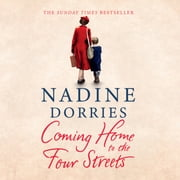 Coming Home to the Four Streets audiobook by Nadine Dorries
