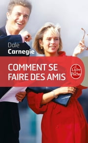 Comment se faire des amis eBook by Dale Carnegie