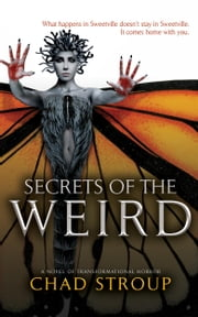 Secrets of the Weird ebook by Chad Stroup,Anthony Rivera (editor)